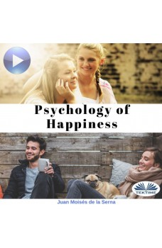 Psychology Of Happiness-The Journey Is Now Available To Everyone