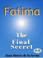 Fatima: The Final Secret