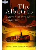 The Albatros And The Pirates Of Galguduud-A Story Of A Letter Of Marque In The 21st Century