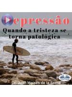 Depressão-Quando A Tristeza Se Torna Patológica