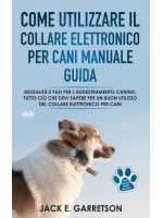 Come Utilizzare Il Collare Elettronico Per Cani Manuale Guida-Modalità E Fasi Per L'addestramento Canino