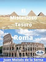 El Misterioso Tesoro De Roma