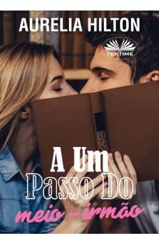 A Um Passo Do Meio-Irmão-Um Romance Curto E Quente De Aurelia Hilton, Livro De Romance 39