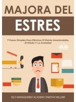 Manejo Del Estrés-7 Pasos Simples Para Eliminar El Estrés Incontrolable, El Miedo Y La Ansiedad