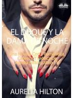 El Duque Y La Dama De Noche-Una Novela Corta Romántica, Caliente Y Erótica De Aurelia Hilton (Libro 11)