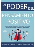 El Poder Del Pensamiento Positivo-Atraer La Abundancia, La Riqueza, La Felicidad, La Energía Positiva Y Eliminar La Negatividad