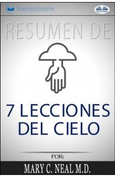 Resumen De 7 Lecciones Del Cielo, Por Mary C. Neal M.D.