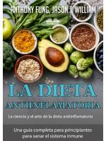 La Dieta Antiinflamatoria - La Ciencia Y El Arte De La Dieta Antiinflamatoria-Una Guía Completa Para Principiantes Para Sanar El Sistema Inmune