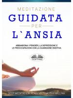 Meditazione Guidata Per L'Ansia-Abbandona I Pensieri, La Depressione E Le Preoccupazioni Con La Guarigione Emotiva