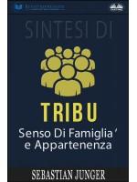 Sintesi Di Tribù: Senso Di Famiglia E Appartenenza Di Sebastian Junger