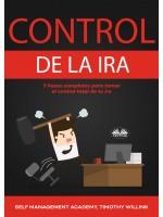 Control De La Ira-7 Pasos Completos Para Tomar El Control Total De Tu Ira
