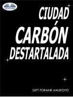 Ciudad Carbón Destartalada