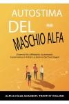 Autostima Del Maschio Alfa-Diventa Più Affidabile, Autorevole, Carismatico E Attrai La Donna Dei Tuoi Sogni