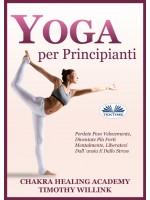 Yoga Per Principianti-Perdete Peso Velocemente, Diventate Più Forti Mentalmente, Liberatevi Dall'Ansia E Dallo Stress