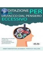 Meditazione Guidata Per Distacco Dal Pensiero Eccessivo-Abbandona Lo Stress, L'Ansia E La Preoccupazione Riacquistando La Tua Pace Interiore
