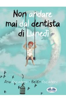 Non Andare Mai Dal Dentista Di Lunedì