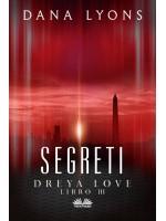 Segreti-Dreya Love Libro III