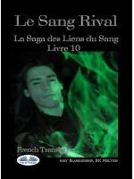 Le Sang Rival-La Saga Des Liens Du Sang Livre 10