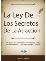 La Ley De Los Secretos De La Atracción-7 Técnicas Avanzadas Para Manifestar Y Atraer Poderosamente Cualquier Cosa Que Quieras