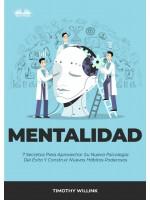 Mentalidad-7 Secretos Para Aprovechar Su Nueva Psicología Del Éxito Y Construir Nuevos Hábitos Poderosos