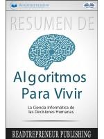 Resumen De Algoritmos Para Vivir-La Ciencia Informática De Las Decisiones Humanas
