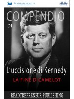 Compendio Di L'uccisione Di Kennedy-La Fine Di Camelot