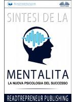 Sintesi De La Mentalità-La Nuova Psicologia Del Successo