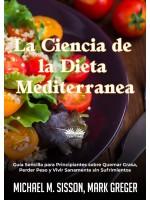 La Ciencia De La Dieta Mediterránea-Guía Sencilla Para Principiantes Sobre Quemar Grasa, Perder Peso Y Vivir Sanamente Sin Sufrimientos