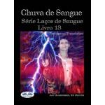 Chuva De Sangue-Série Laços De Sangue Livro 13