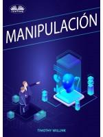 Manipulación-Secretos Oscuros De Manipulación Emocional Encubierta, Persuasión