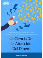 La Ciencia De La Atracción Del Dinero-Manifiesta Riqueza, Prosperidad Y Éxito Financiero Con La Práctica De La Energía Positiva