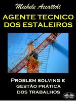 Agente Técnico Dos Estaleiros-Problem Solving E Gestão Prática Dos Trabalhos
