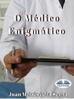 O Médico Enigmático