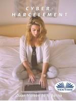 Le Cyber-Harcèlement-Lorsque Le Harceleur S'Introduit Dans Votre Ordinateur.