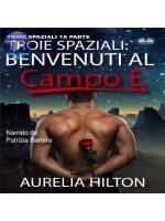 Troie Spaziali: Benvenuti Al Campo E (Troie Spaziali 1a Parte)