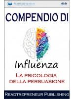 Compendio Di Influenza-La Psicologia Della Persuasione