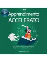 Apprendimento Accelerato-Una Guida Per Principianti Per Imparare Più Velocemente E Meglio Senza Stress