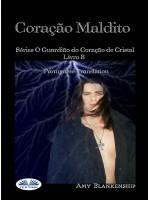 Coração Maldito-Séries O Guardião Do Coração De Cristal Livro 8