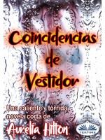 Coincidencias De Vestidor-Una Caliente Y Tórrida Novela Corta De Aurelia Hilton