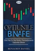 Opțiunile Binare-Ghid Pas Cu Pas Pentru Tranzacționarea Opțiunilor Binare