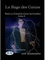 La Rage Des Coeurs-Le Crystal Du Coeur Du Gardien Livre 3