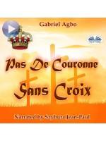 Pas De Couronne Sans Croix