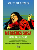 "Mercedes Sosa - More Than A Song-A Tribute To ""La Negra,""  The Voice Of Latin America (1935 – 2009)"