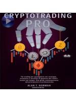 Cryptotrading Pro-Fai Trading Per Guadagnare Con Strategie, Strumenti E Tecniche Di Gestione Del Rischio