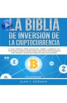 La Biblia De Inversión De La Criptocurrencia-La Guía Definitiva Sobre Blockchain, Mineria, Comercio, Ico, Plataforma,  Ethereum, Intercambios