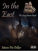 In The East-The Long Dream Road