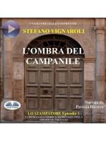 L'Ombra Del Campanile-Lo Stampatore - Primo Episodio