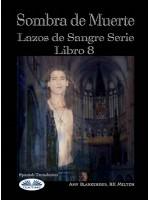 Sombra De Muerte-Lazos De Sangre Serie Libro 8