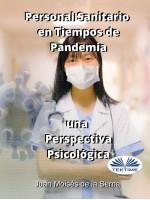 Personal Sanitario En Tiempos De Pandemia Una Perspectiva Psicologica