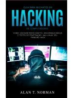 Guia Para Iniciantes Em Hacking De Computadores-Como Hackear Redes Sem Fio, Segurança Básica E Testes De Penetração, Kali Linux, Seu Primeiro Hack